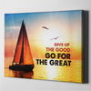 Give Up The Good For The Great