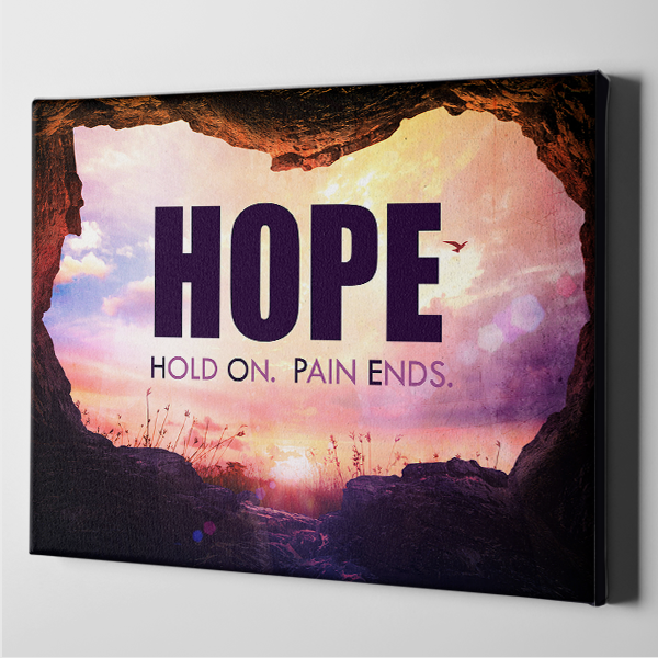 Be Hopeful. Pain Ends.