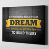 Remember To Build Your Own Dream