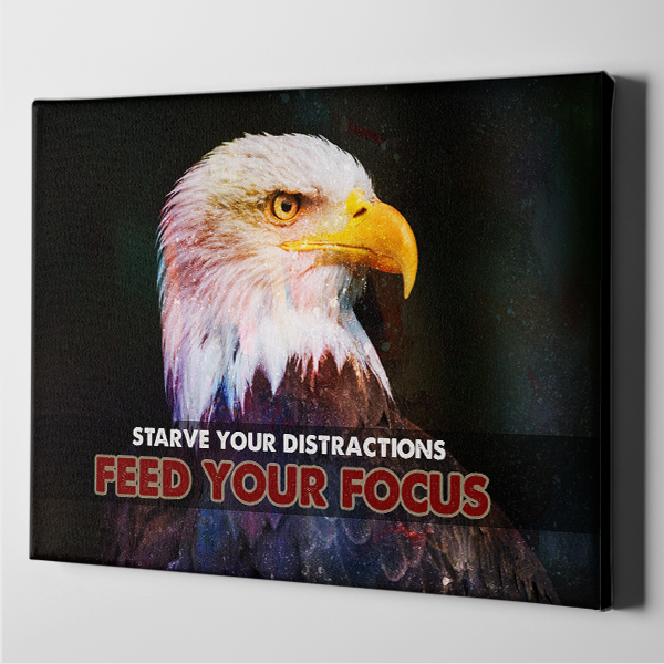 Starve Your Distractions - Feed Your Focus