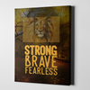 Strong Brave & Fearless