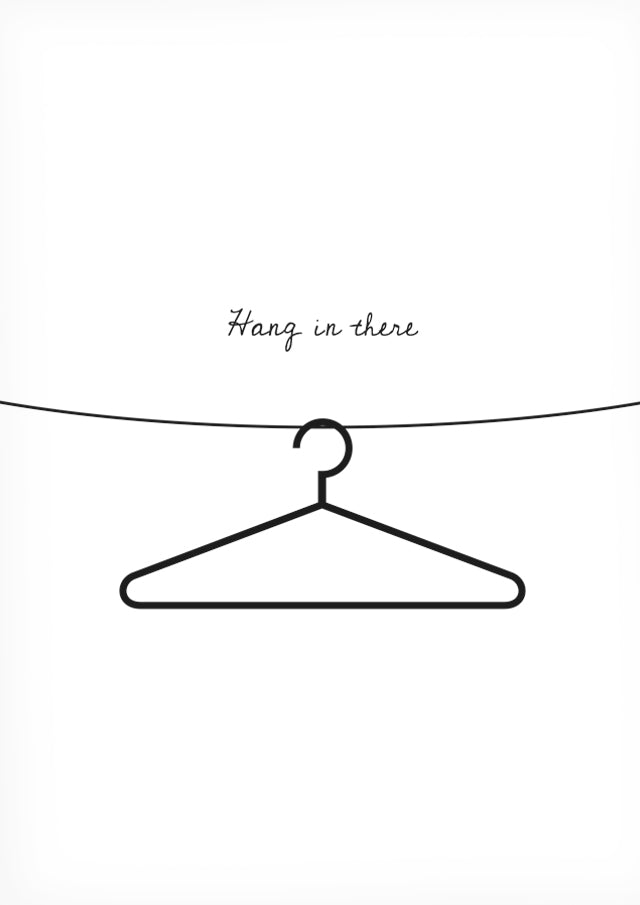 Hang in there -juliste