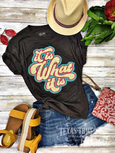 It Is What It Is Graphic Tshirt