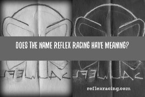 Does the name Reflex Racing have a meaning?