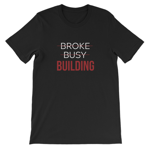 Broke - Busy - BUILDING