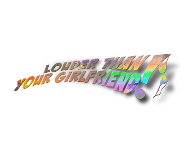 Louder Than Your Girlfriend!!