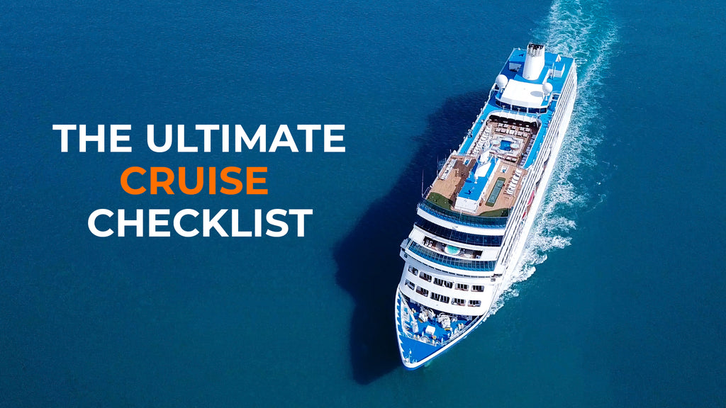 The Ultimate Cruise Checklist for Travel