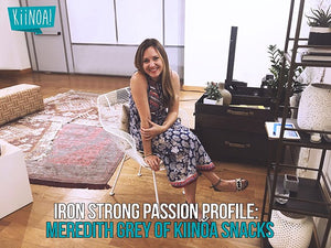 Passion Profile: Meredith Gray, founder of Kiinoa Snacks, and her A-HA moment