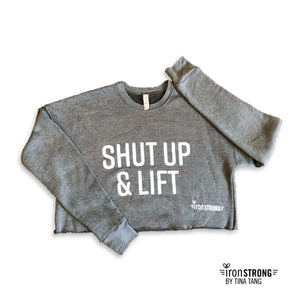 Shut Up & Lift Grey Crop Fleece Sweatshirt
