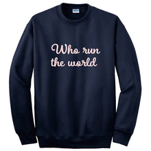 Who Run The World Navy Crew Sweatshirt