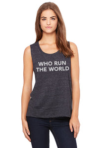 Who Run The World Muscle Tank Top