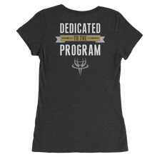 Women's Dedicated to the Program Tee