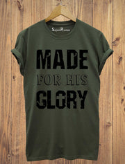 Made For His Glory Jesus Christian T Shirt