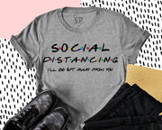 Social Distancing T Shirts 6 Feet Away From you Tee