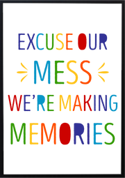 Excuse Our Mess We're Making Memories Nursery Wall Art Prints
