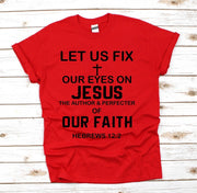 Faith Christian T Shirt Let us Fix Our Eyes On Jesus