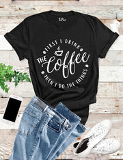Drink-Coffee-T -Shirt-Black