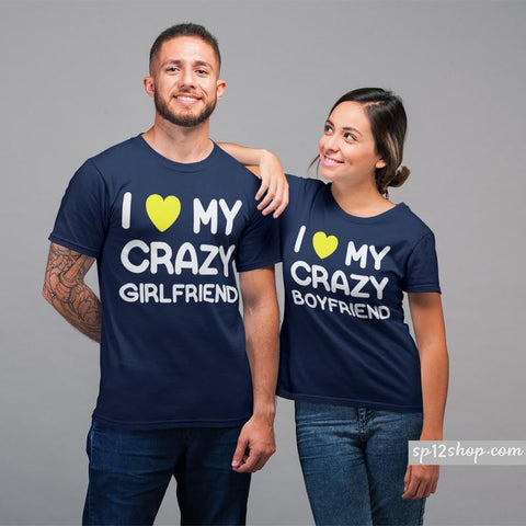 Matching Couple T Shirts I Love My Crazy Girlfriend Boyfriend Tees