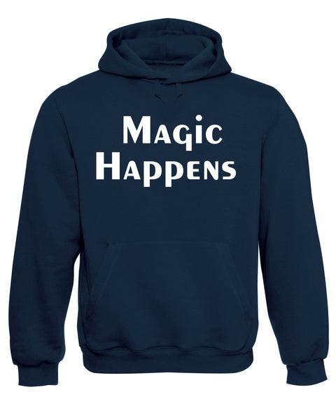 Magic Happens Slogan Hoodie