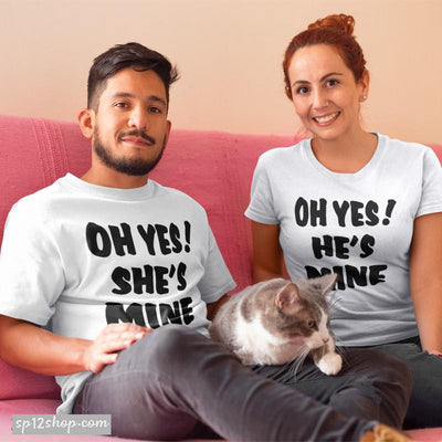 Matching Couple T Shirts Oh Yes She Is Mine He Is Mine His And Hers Outfit