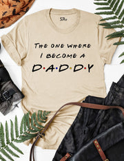 The-One-Where-I-Become-A-Daddy-T-Shirt-Beige
