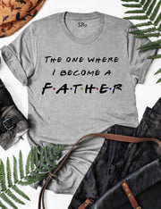 The-One-Where-I-Become-A-Father-T-Shirt-Grey