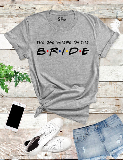 The-One-Where-I'm -The-Bride-T-Shirt-Grey