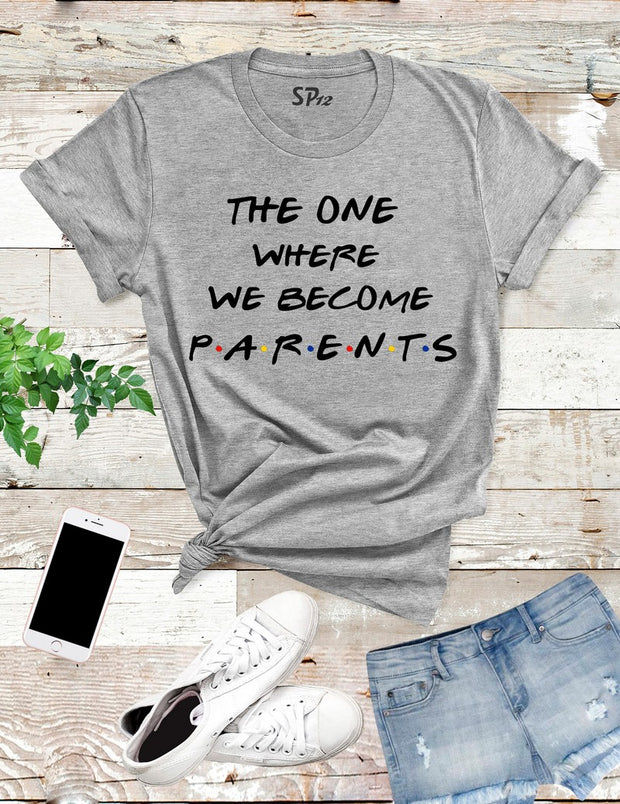 The-One-Where-We-Become-Parents-T-Shirt-Grey