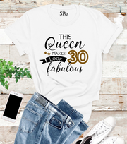 This Queen Makes 30 Look Fabulous Birthday Tshirt