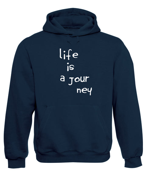 Life Is A Journey Funny Slogan Hoodie