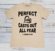Perfect Love Casts Out All Fear Christian T Shirt