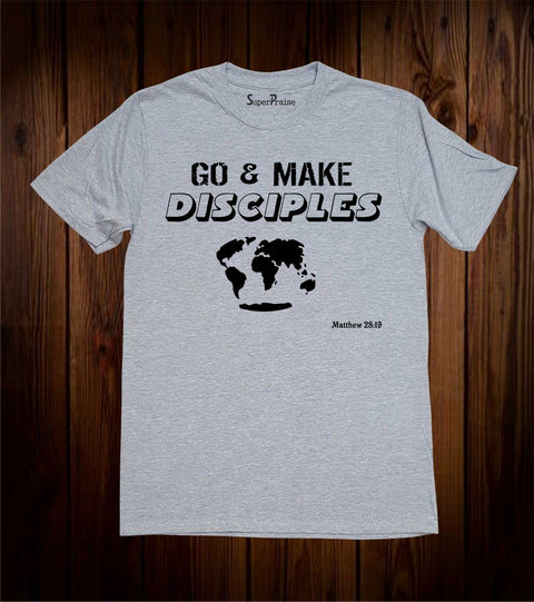 Go And Make Disciples Christian T Shirt