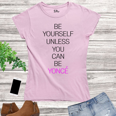 Always Be Yourself Unless Slogan Women T Shirt