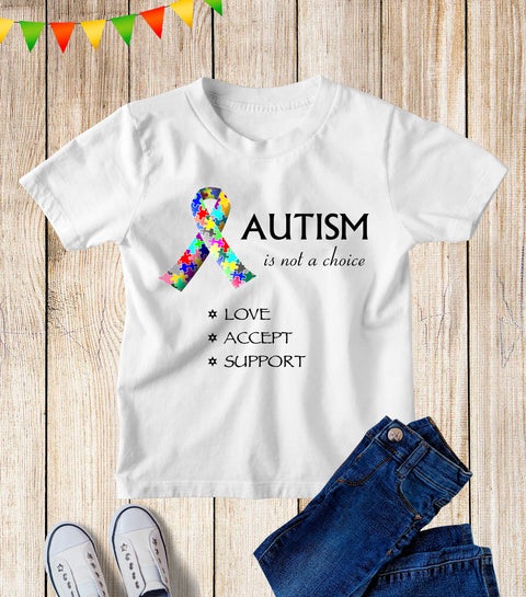 Autism Is Not A Choice Kids T Shirt