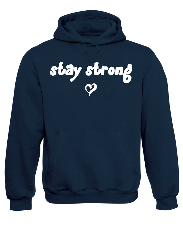 Stay Strong by Love Slogan Hoodie