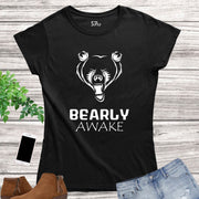 Bearly Awake Funny Women T Shirt
