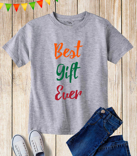 Best Gift Ever Kids T Shirt