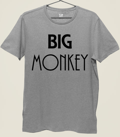 Big Monkey Funny Slogan T shirt