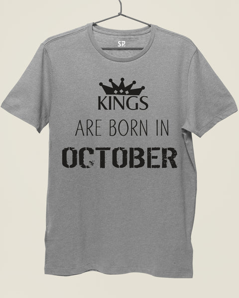 Birthday T Shirt Kings are born in October