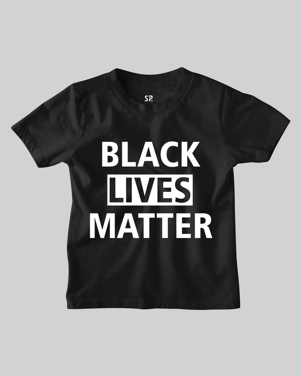 Black Lives Matter Kids T Shirt Black Lives mattter