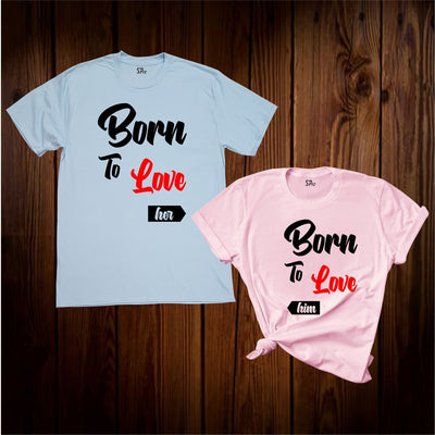 Born To Love Her And Him Couple T Shirt