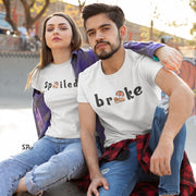 Broke And Spoiled Couple Matching T Shirt