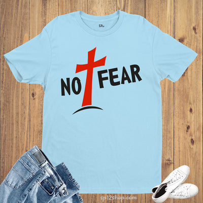 Christian Faith Jesus T Shirt No Fear Christ Cross did it All for me