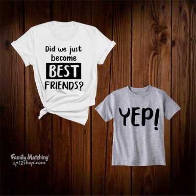 Did We Just become Best Friends Yep T Shirts