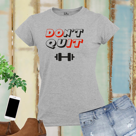 Do Not Quit Dumbbell Fitness Women T Shirt