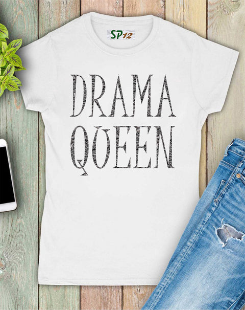 Drama Queen Women Slogan T Shirt