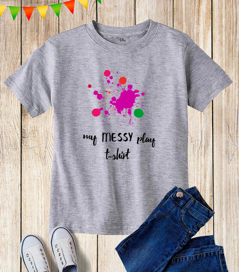 Drawing My Messy Play T Shirt