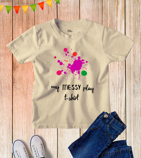 Kids Painter Artist Drawing My Messy Play T Shirt