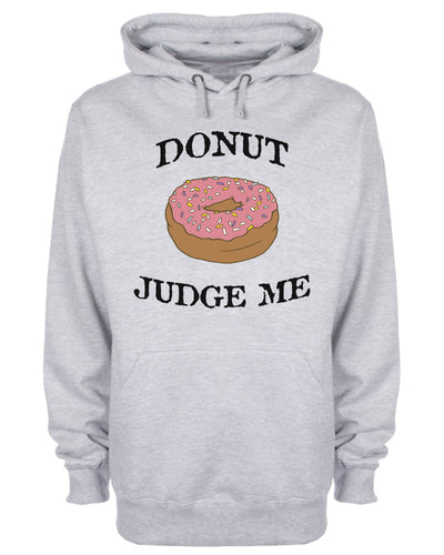 Don't Judge Me Donut Funny Slogan Hoodie