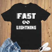 Fast As Lightning Athlete Fitness Slogan Sports T Shirt